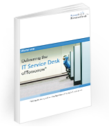 Download Free White Paper : Delivering the IT Service Desk of Tomorrow